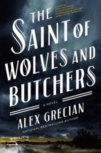 The Saint of Wolves and Butchers Alex Grecian