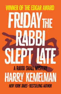 Friday the Rabbi Slept Late Harry Kemelman