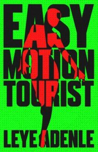 Leye Adenle Easy Motion Tourist
