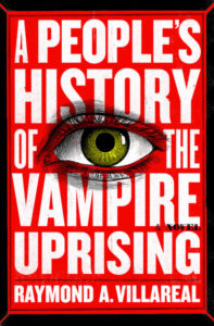 A People's History of the Vampire Uprising Raymond A. Villareal