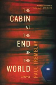 The Cabin At the End of the World Paul Tremblay