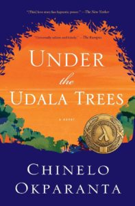 Under the Udala Trees Chinela Okparanta