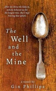 The Well and the Mine Gin Phillips