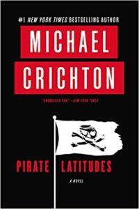 Michael Crichton, Pirate Latitudes