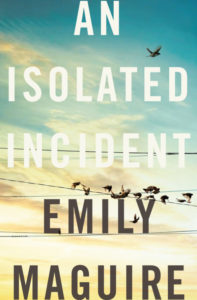 An Isolated Incident Emily Maguire