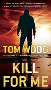 Kill For Me Tom Wood